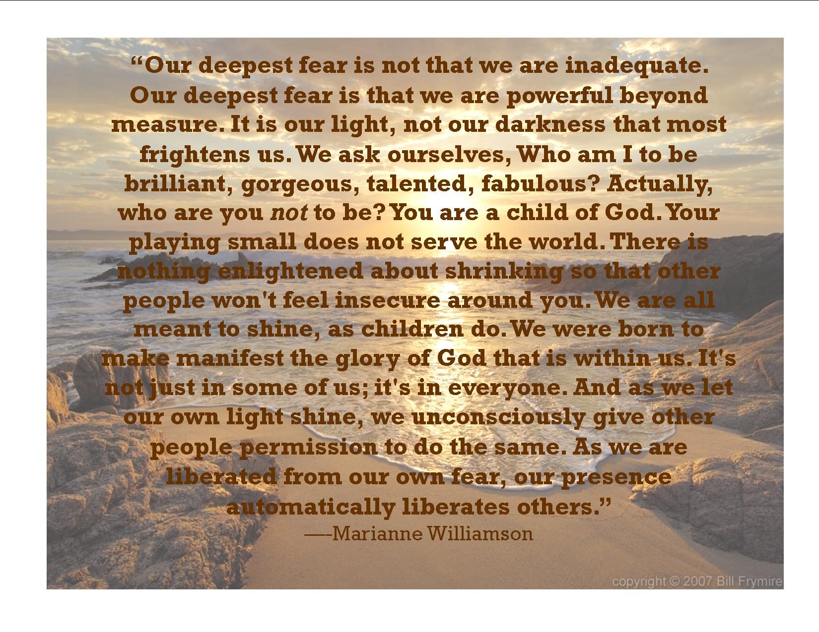 Marianne Williamson Love Quotes Our Deepest Fear Is Not That We Are Inadequate…marianne
